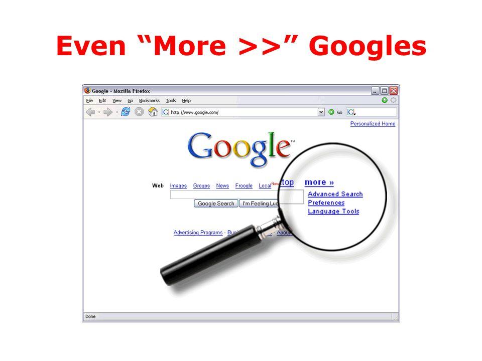 Even More >> Googles