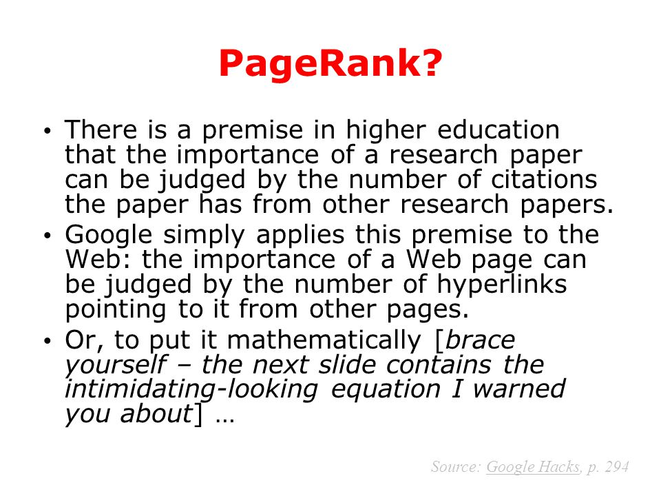 PageRank? There is a premise in higher education that the importance of a research paper can be judged by the number of citations the paper has from o
