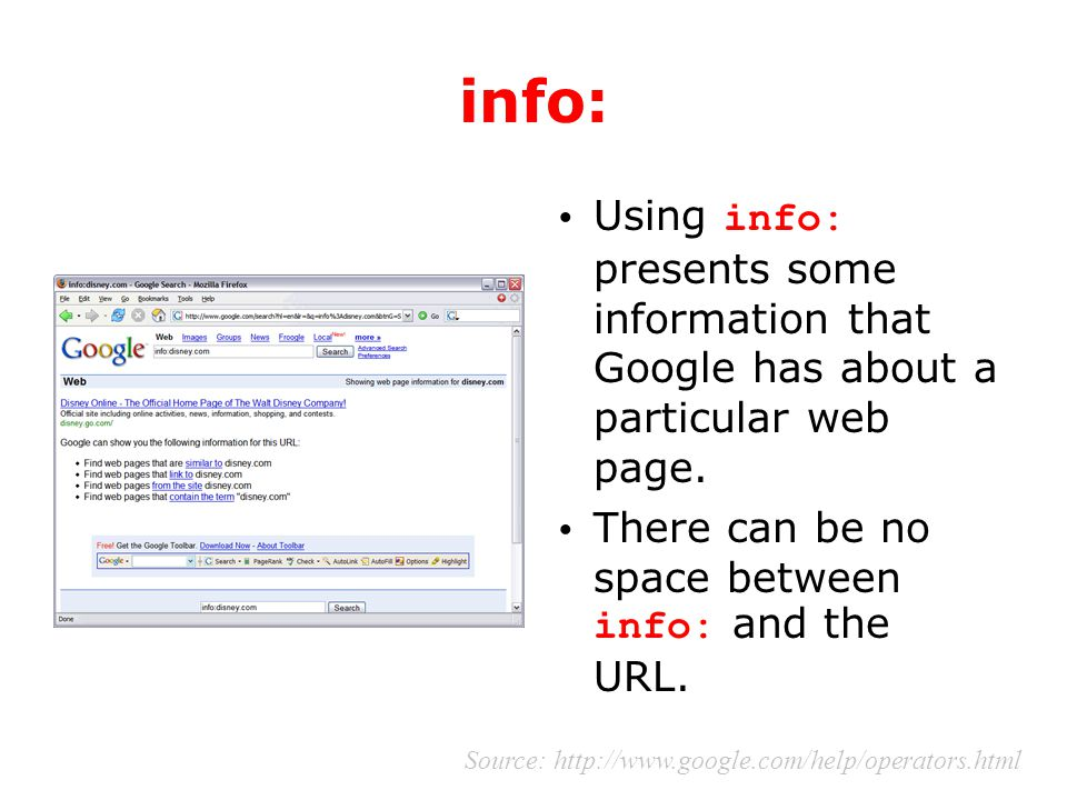 info: Using info: presents some information that Google has about a particular web page. There can be no space between info: and the URL. Source: http