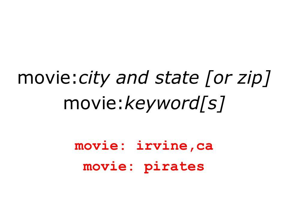 movie:city and state [or zip] movie:keyword[s] movie: irvine,ca movie: pirates