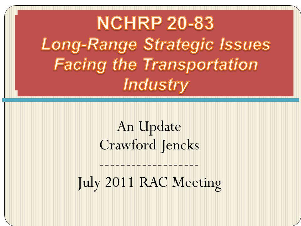 Crawford Jencks Deputy Director, Cooperative Research Programs Transportation Research Board cjencks@nas.edu 202/334-3233 Thank you!