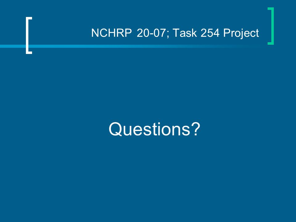 NCHRP 20-07; Task 254 Project Questions