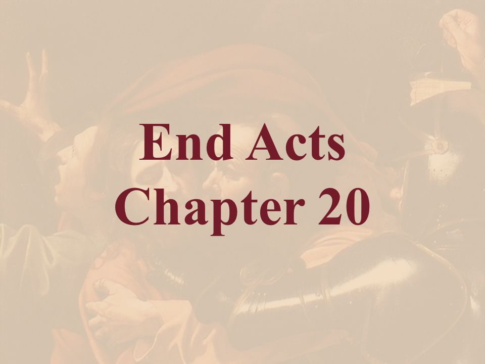 End Acts Chapter 20