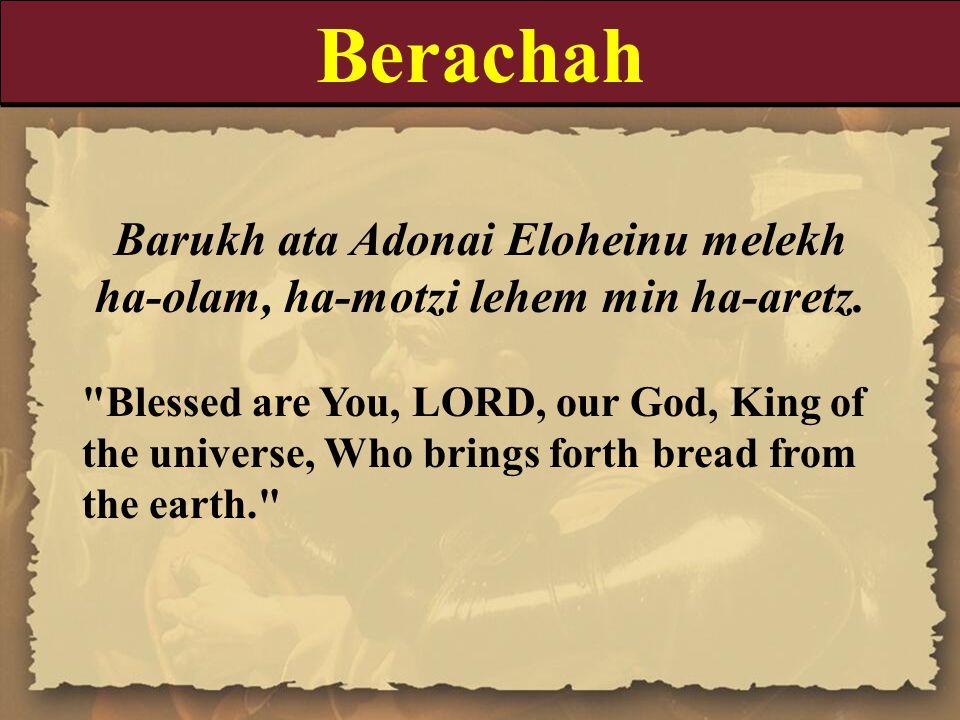 Berachah Barukh ata Adonai Eloheinu melekh ha ‑ olam, ha ‑ motzi lehem min ha ‑ aretz.