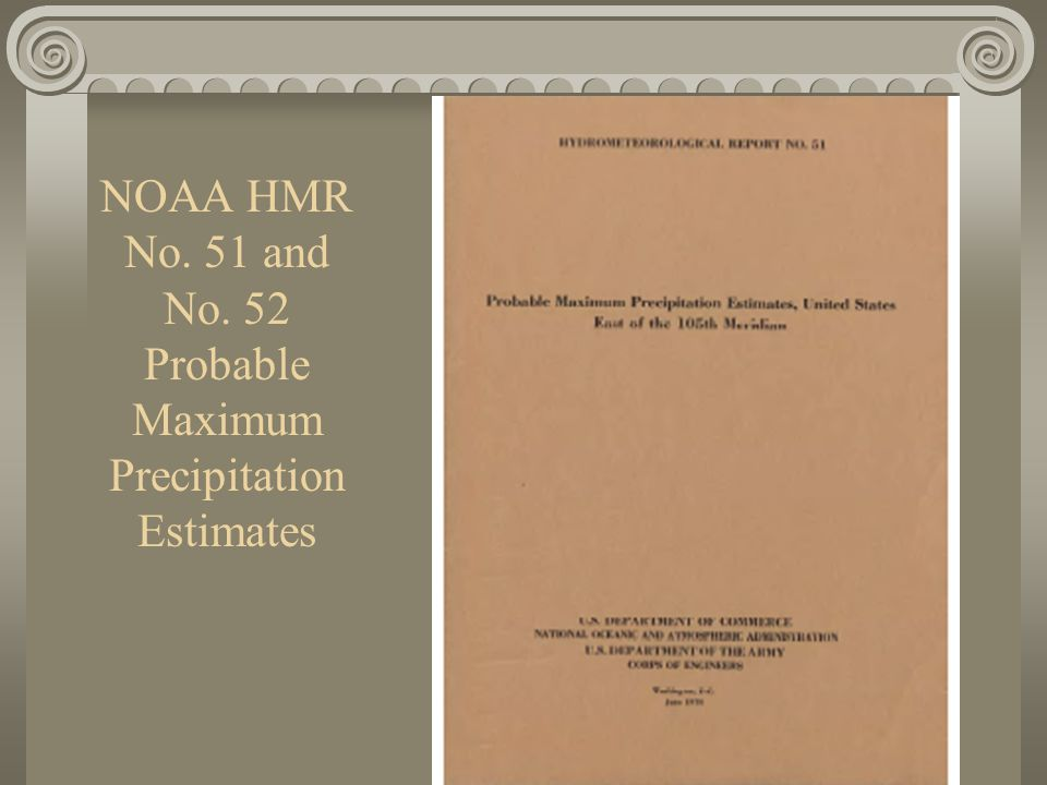 NOAA HMR No. 51 and No. 52 Probable Maximum Precipitation Estimates