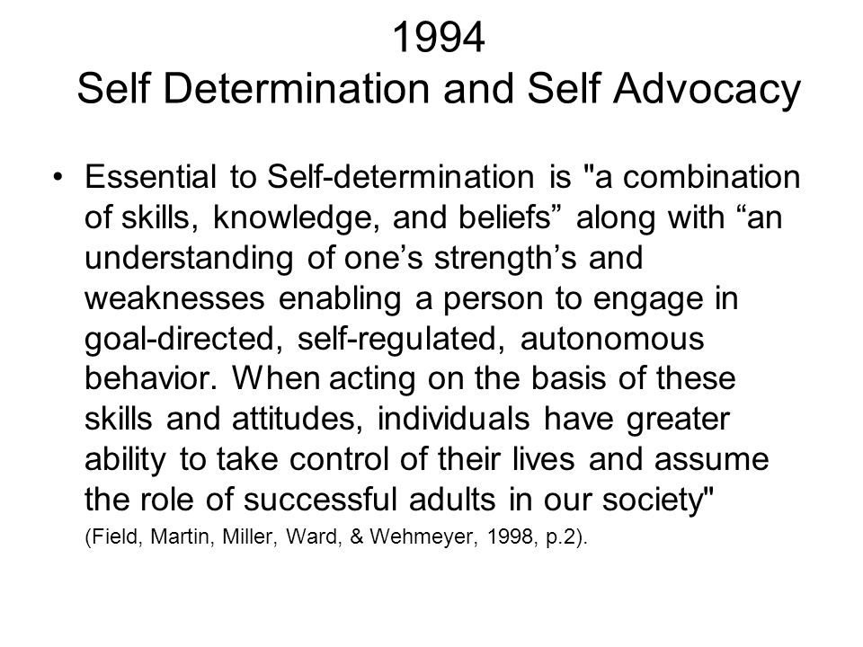 1994 Self Determination and Self Advocacy Essential to Self-determination is