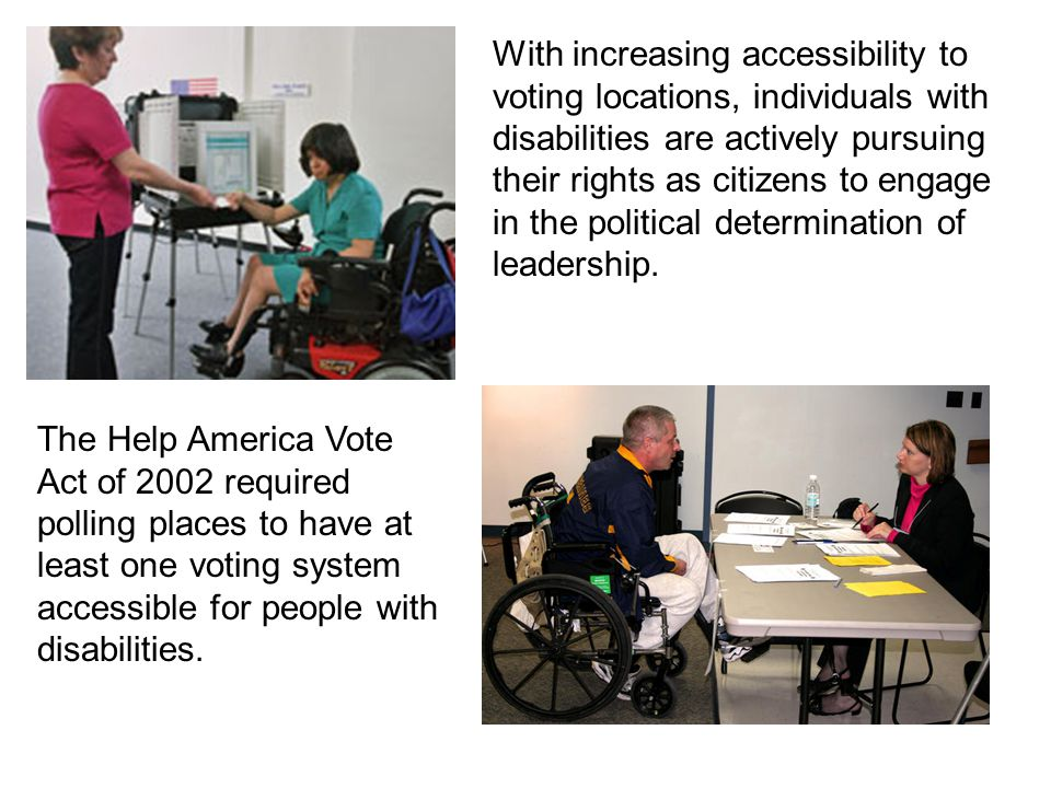 With increasing accessibility to voting locations, individuals with disabilities are actively pursuing their rights as citizens to engage in the polit