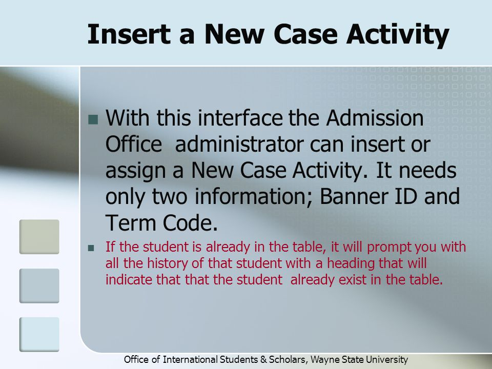 Insert a New Case Activity With this interface the Admission Office administrator can insert or assign a New Case Activity.