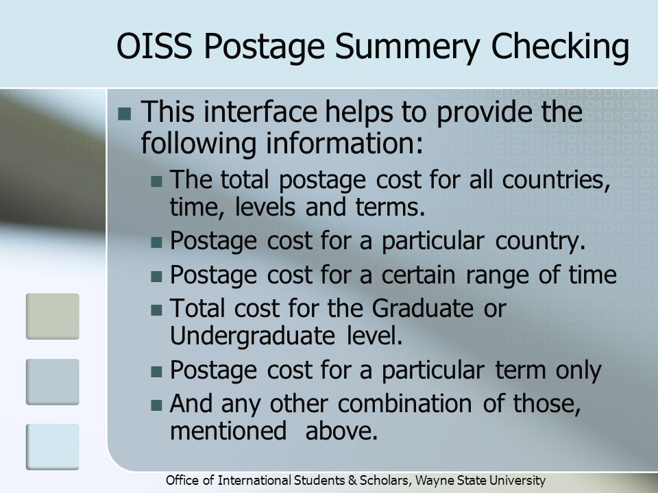 OISS Postage Summery Checking This interface helps to provide the following information: The total postage cost for all countries, time, levels and terms.