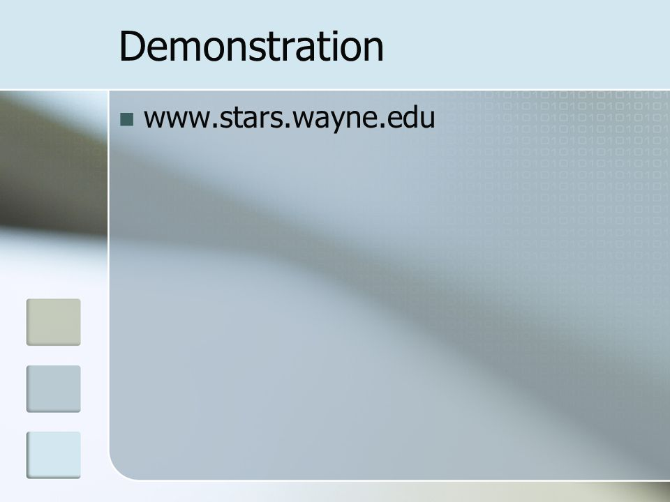 Demonstration www.stars.wayne.edu