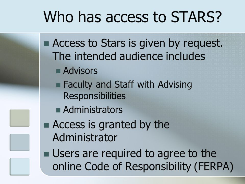 Who has access to STARS. Access to Stars is given by request.