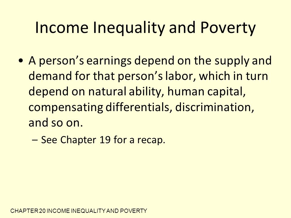 CHAPTER 20 INCOME INEQUALITY AND POVERTY POLITICAL PHILOSOPHY OF REDISTRIBUTING INCOME What should the government do about economic inequality.