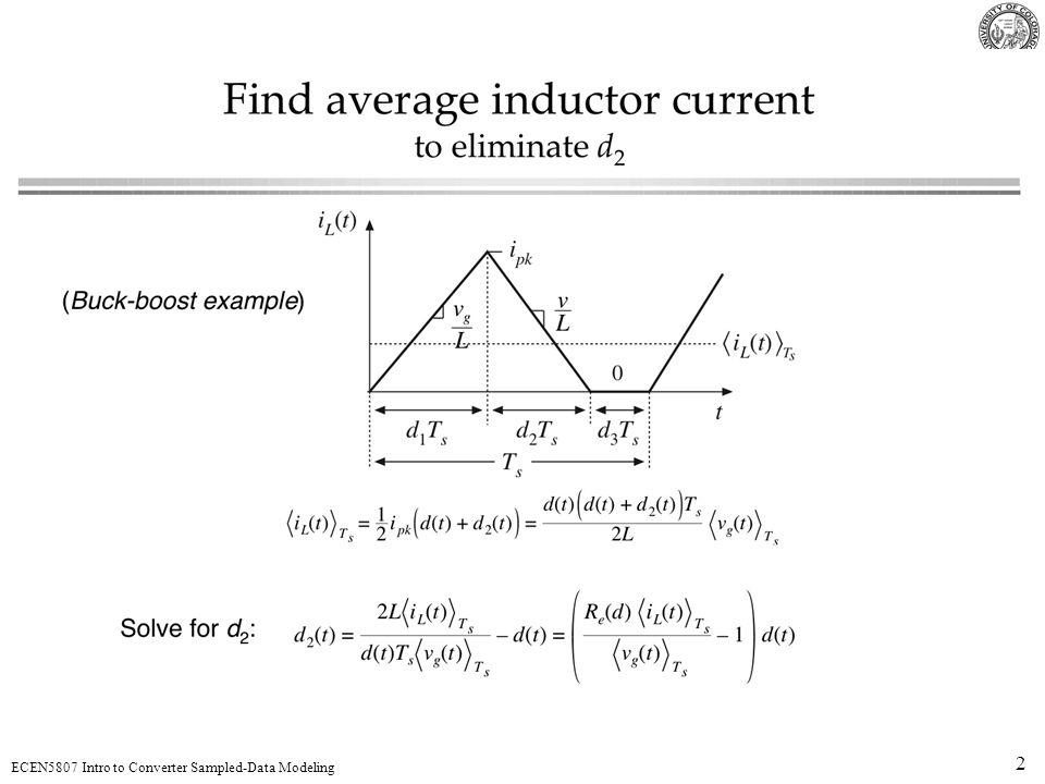 13 ECEN5807 Intro to Converter Sampled-Data Modeling (t)(t) t tt area = 1 s(t)s(t) Unit impulse Properties unit step Laplace transform