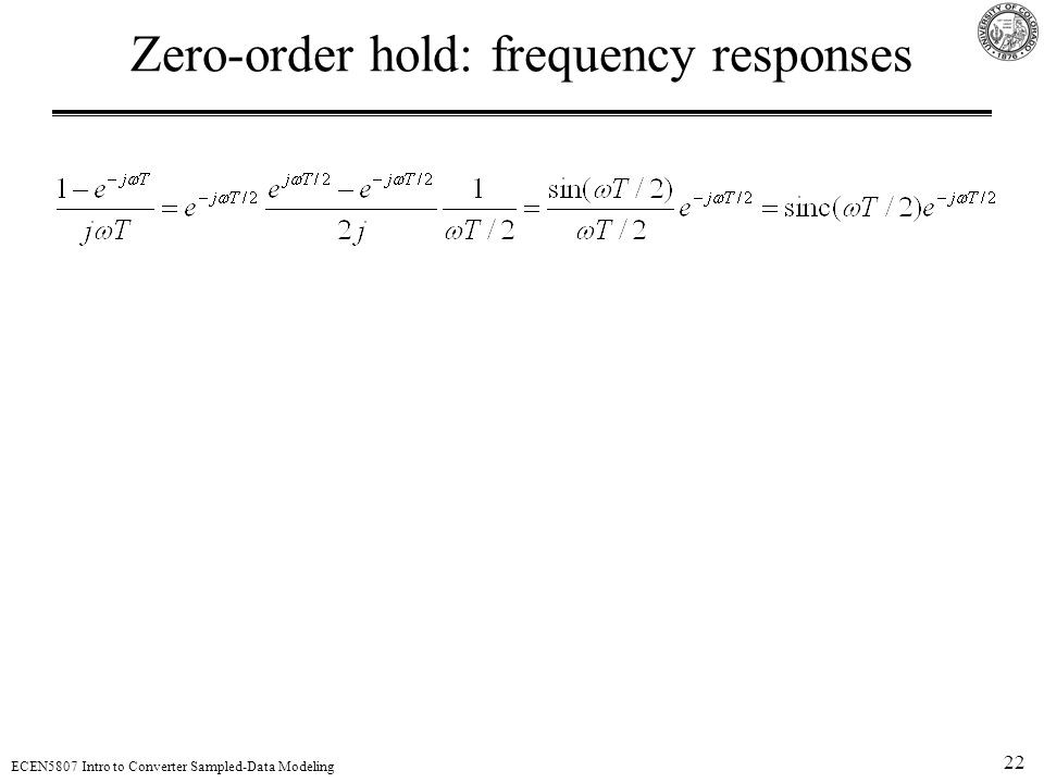 22 ECEN5807 Intro to Converter Sampled-Data Modeling Zero-order hold: frequency responses