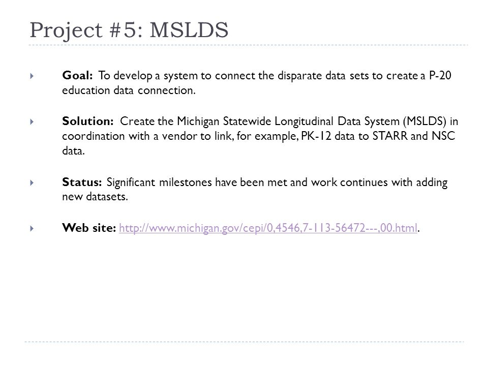 Project #5: MSLDS  Goal: To develop a system to connect the disparate data sets to create a P-20 education data connection.