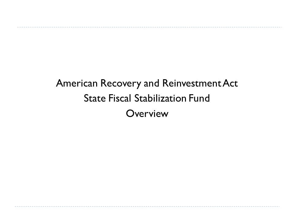 American Recovery and Reinvestment Act State Fiscal Stabilization Fund Overview