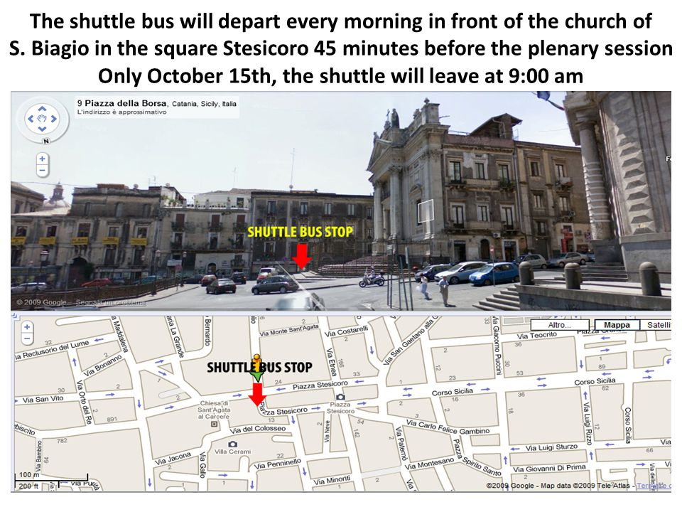 The shuttle bus will depart every morning in front of the church of S.