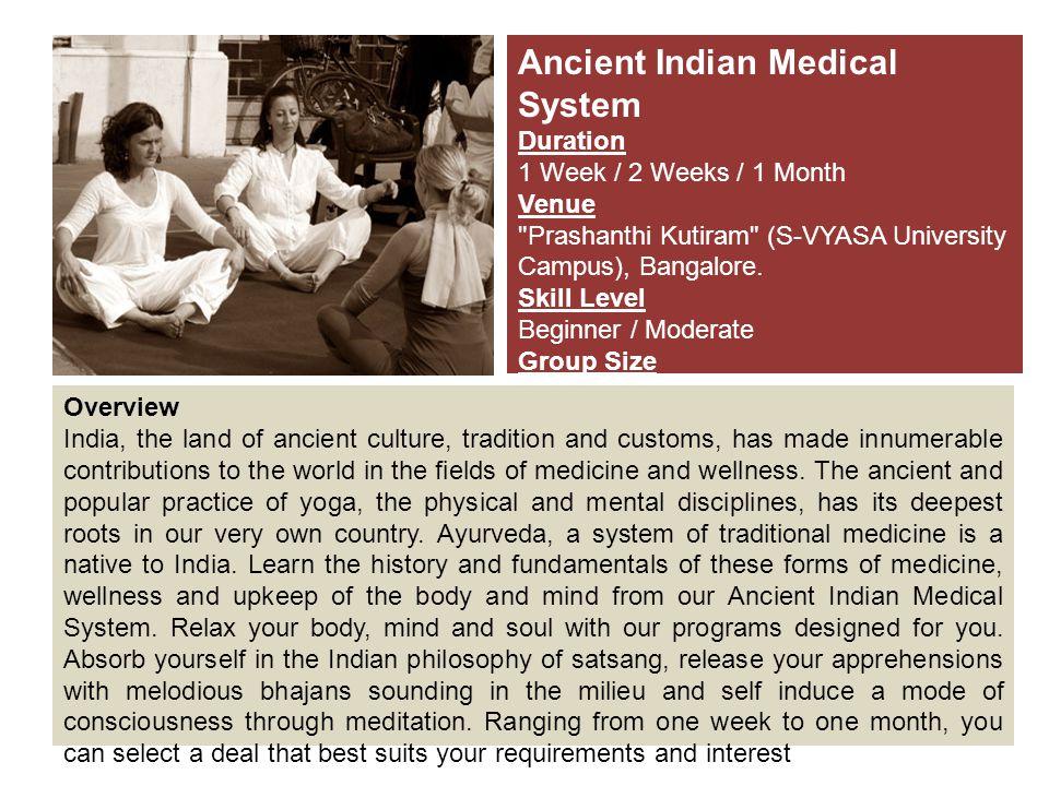 Ancient Indian Medical System Duration 1 Week / 2 Weeks / 1 Month Venue Prashanthi Kutiram (S-VYASA University Campus), Bangalore.