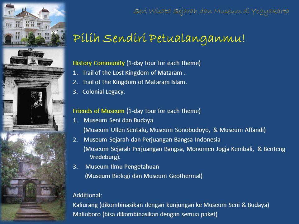 Pilih Sendiri Petualanganmu. History Community (1-day tour for each theme) 1.