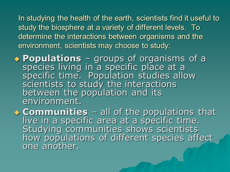  Ecosystems – include communities and their abiotic environments.