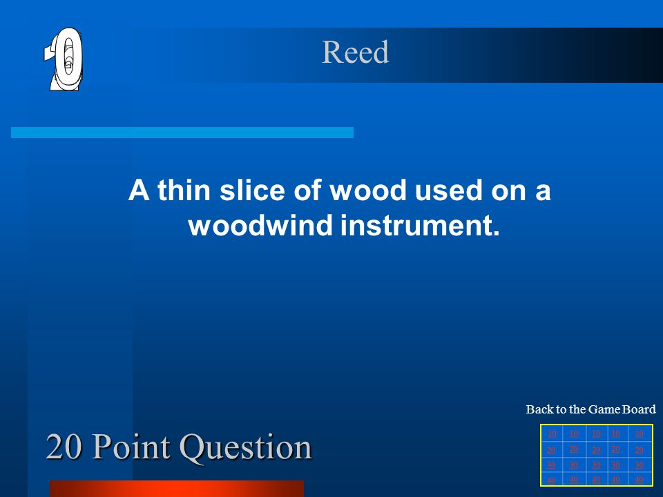 10 Point Question A birdlike woodwind instrument made of silver Flute Back to the Game Board