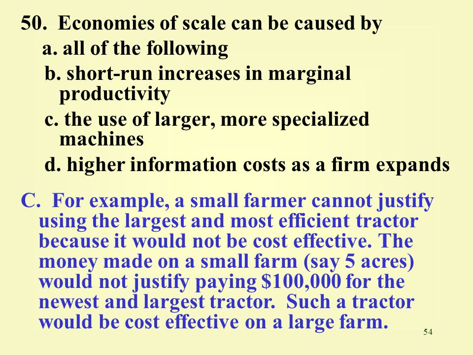 54 50.Economies of scale can be caused by a. all of the following b.