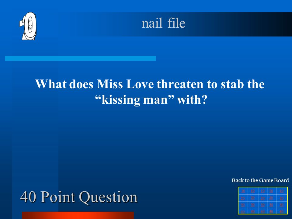 30 Point Question Where is Miss Love from originally Baltimore Back to the Game Board