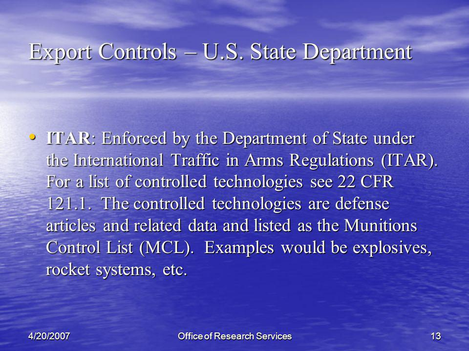 4/20/2007Office of Research Services13 Export Controls – U.S.