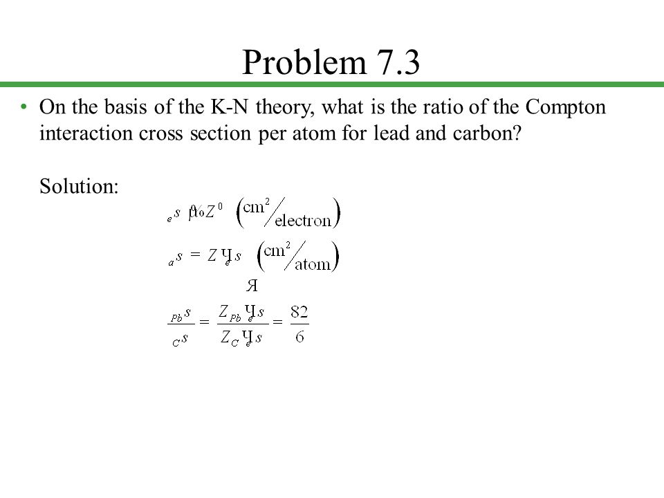 Problem 7.4 Calculate the energy of the Compton-scattered photon at  = 0 , 45 , 90  and 180 for h = 50 keV, 500 keV and 5 MeV.