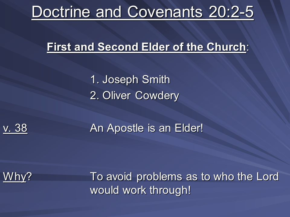 Doctrine and Covenants 20:2-5 First and Second Elder of the Church: 1.