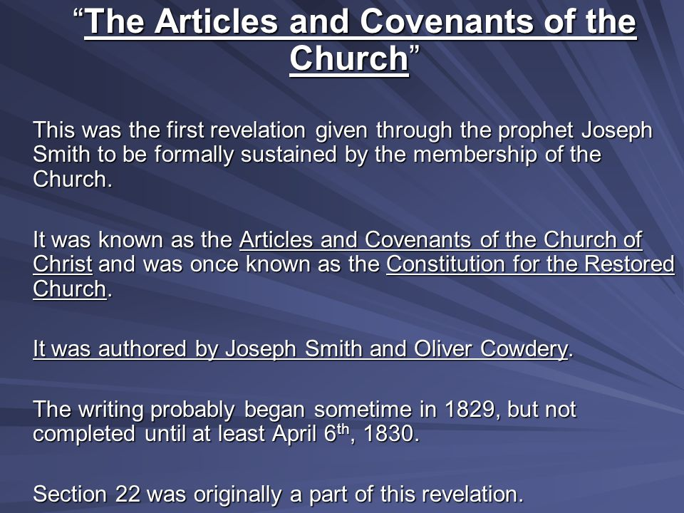 """""""The Articles and Covenants of the Church"""" This was the first revelation given through the prophet Joseph Smith to be formally sustained by the member"""