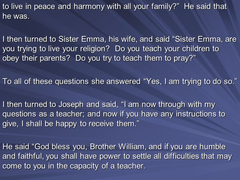 """to live in peace and harmony with all your family?"""" He said that he was. I then turned to Sister Emma, his wife, and said """"Sister Emma, are you trying"""