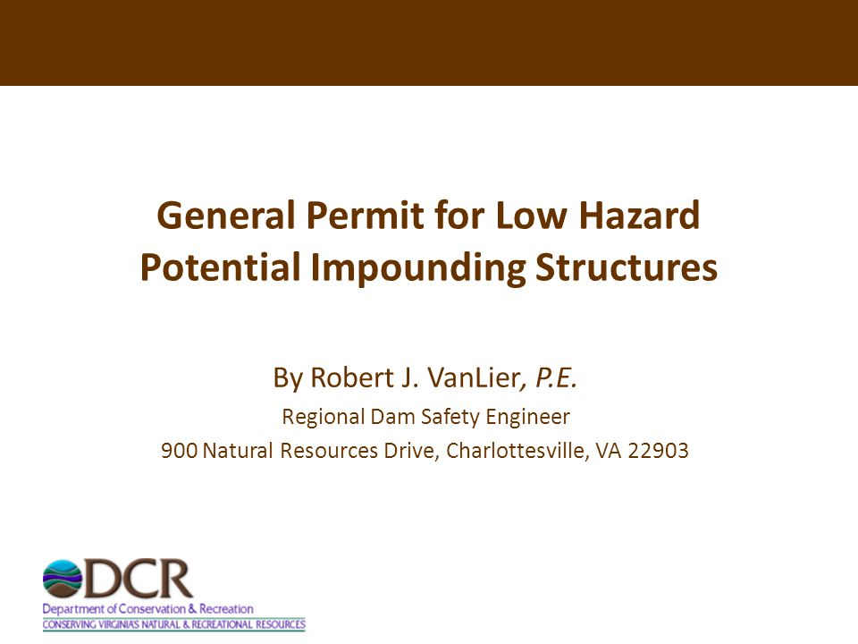 General Permit for Low Hazard Potential Impounding Structures By Robert J.