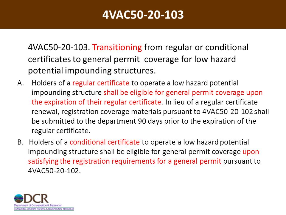 4VAC50-20-103 4VAC50-20-103. Transitioning from regular or conditional certificates to general permit coverage for low hazard potential impounding str