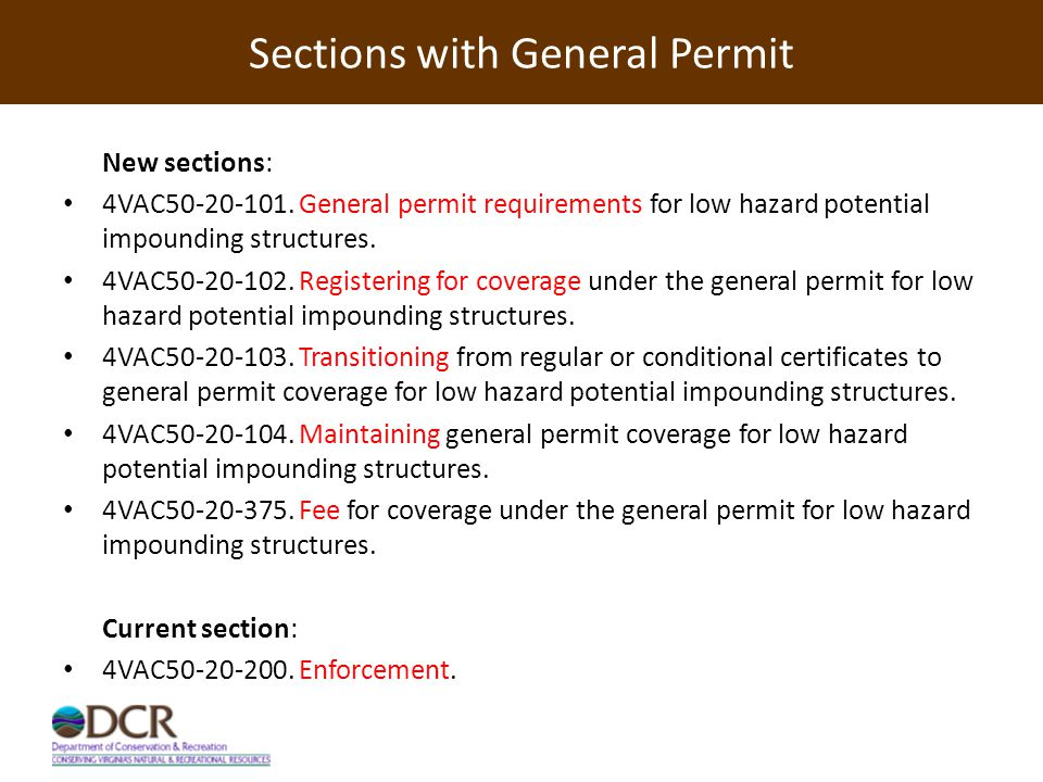 4VAC50-20-101 Establishing a new section (4VAC50-20-101) on general permit requirements for low hazard potential impounding structures.