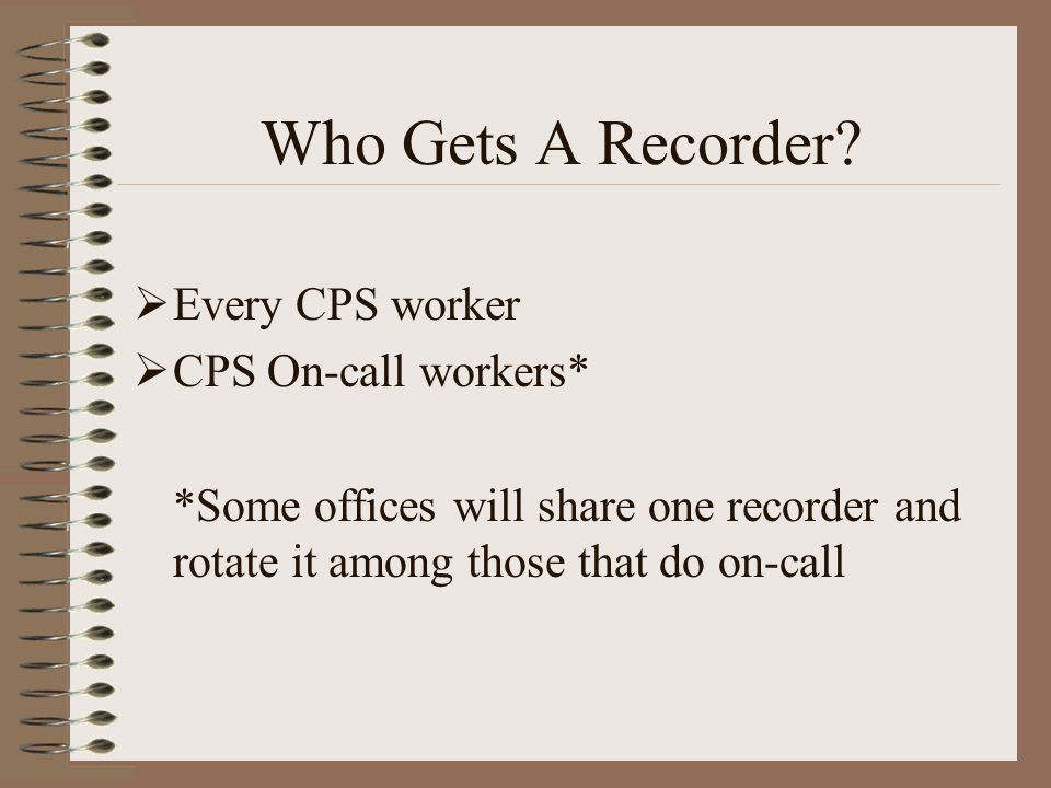Who Gets A Recorder.