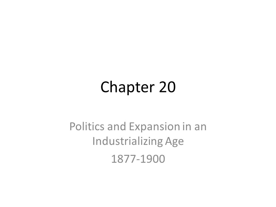 Introduction This chapter covers: – national politics between 1877 and 1900 – U.S.
