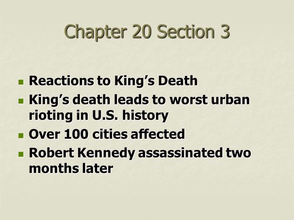 Chapter 20 Section 3 Reactions to King's Death Reactions to King's Death King's death leads to worst urban rioting in U.S. history King's death leads