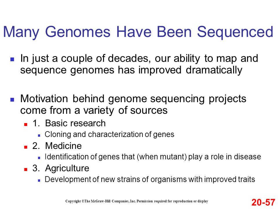 In just a couple of decades, our ability to map and sequence genomes has improved dramatically Motivation behind genome sequencing projects come from a variety of sources 1.