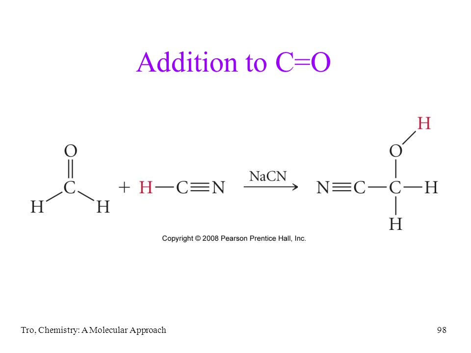 Tro, Chemistry: A Molecular Approach98 Addition to C=O