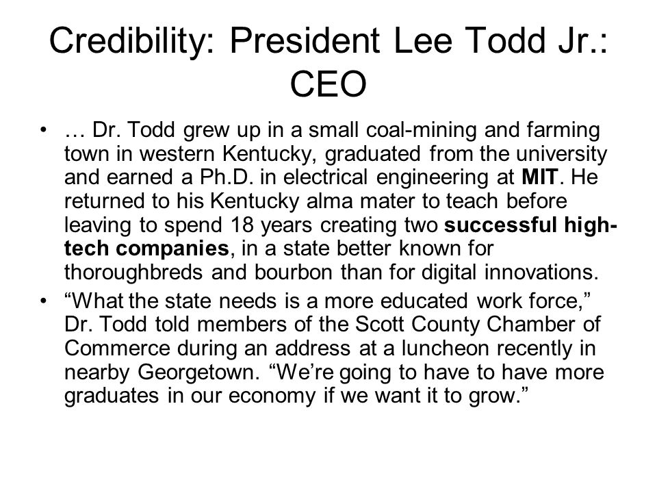 Credibility: President Lee Todd Jr.: CEO … Dr.