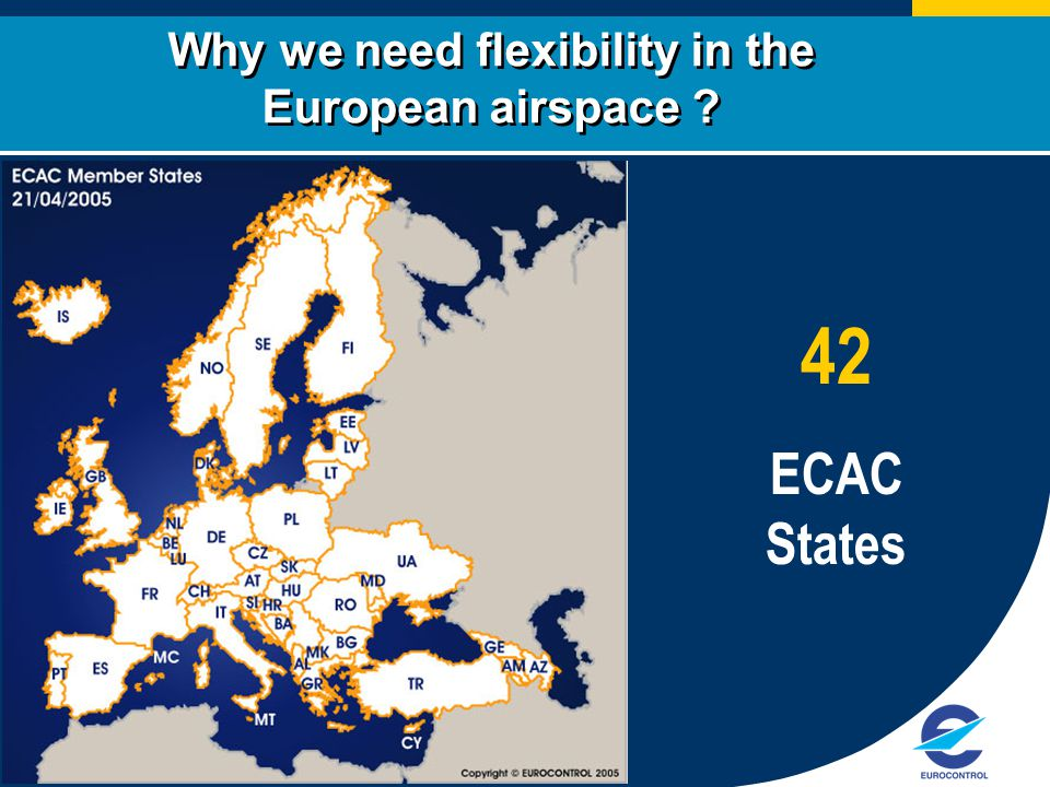 4 Why we need flexibility in the European airspace ? 42 ECAC States