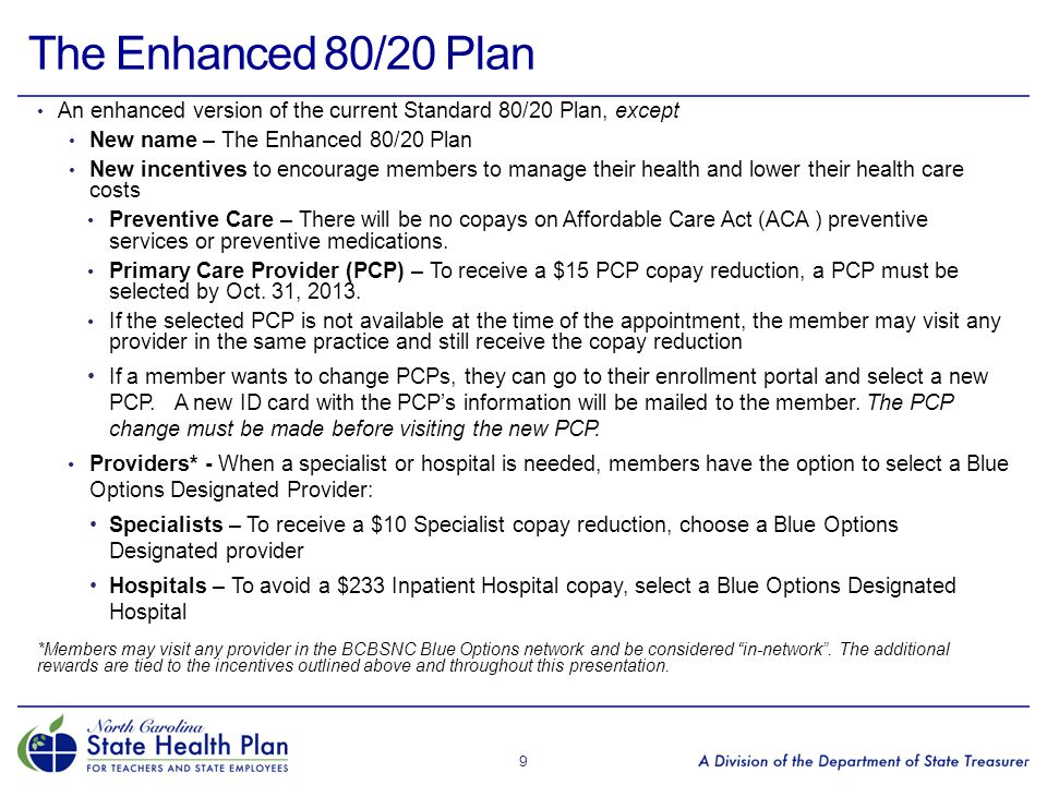 The Enhanced 80/20 Plan An enhanced version of the current Standard 80/20 Plan, except New name – The Enhanced 80/20 Plan New incentives to encourage