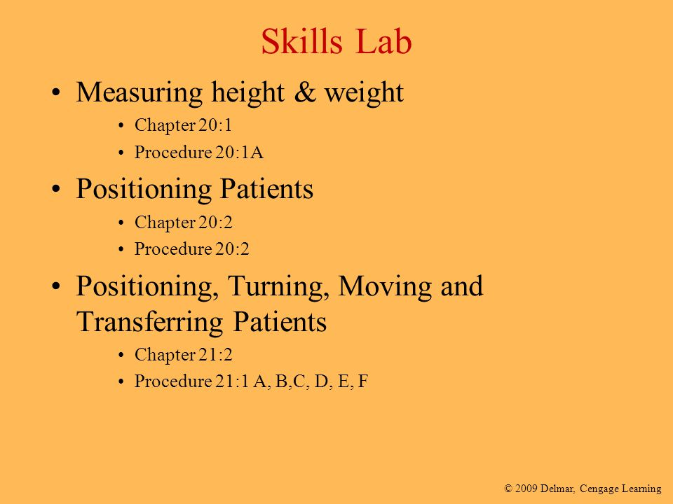 © 2009 Delmar, Cengage Learning Student Assignment/ Skills Lab for 20:1 Complete worksheet for 20:1 Students will then perform Height & Weight measurements on each other