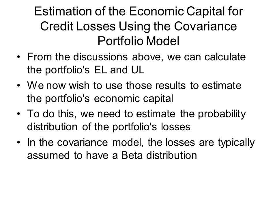 Estimation of the Economic Capital for Credit Losses Using the Covariance Portfolio Model From the discussions above, we can calculate the portfolio's