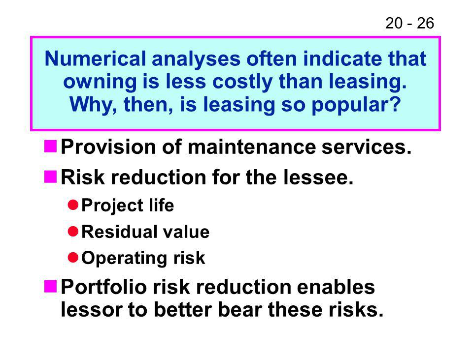 20 - 26 Provision of maintenance services. Risk reduction for the lessee. Project life Residual value Operating risk Portfolio risk reduction enables