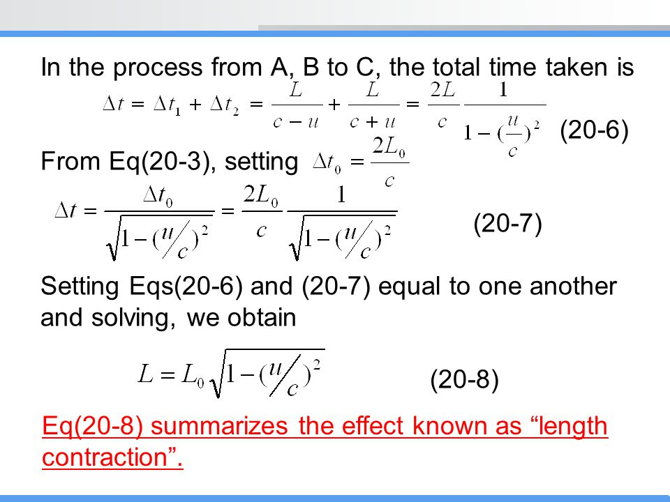 In the process from A, B to C, the total time taken is (20-6) From Eq(20-3), setting (20-7) Setting Eqs(20-6) and (20-7) equal to one another and solv