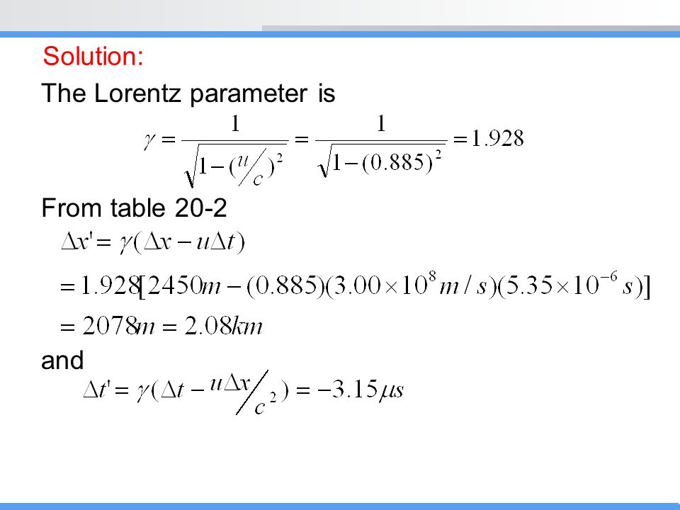 The Lorentz parameter is From table 20-2 and Solution: