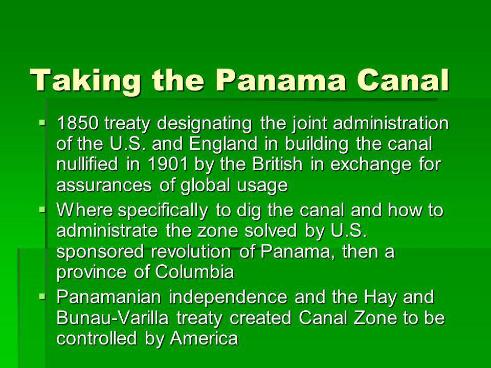 Taking the Panama Canal  1850 treaty designating the joint administration of the U.S.