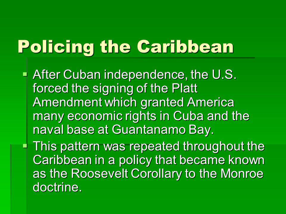 Policing the Caribbean  After Cuban independence, the U.S.